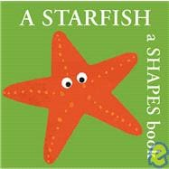 A Starfish A Shapes Book