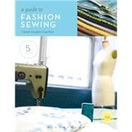 Guide to Fashion Sewing, 5th Edition