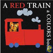 A Red Train A Colors Book