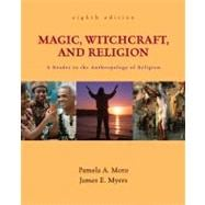 Magic, Witchcraft, and Religion : A Reader in the Anthropology of Religion
