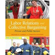 Labor Relations and Collective Bargaining Private and Public Sectors