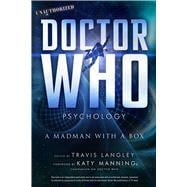 Doctor Who Psychology A Madman with a Box