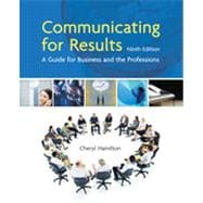 Communicating for Results: A Guide for Business and the Professions, 9th Edition