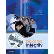Beyond Integrity : A Judeo-Christian Approach to Business Ethics