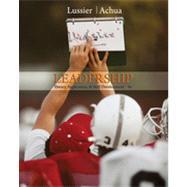 Leadership: Theory, Application, & Skill Development, 4th Edition