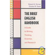 Brief English Handbook, The: A Guide to Writing, Thinking, Grammar, and Research