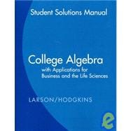 Student Solutions Guide for Larson/Hodgkins' College Algebra with Applications for Business and Life Sciences