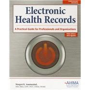 Electronic Health Records:: A Practical Guide for Professionals and Organizations (w/ 2013 Update)
