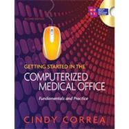 Getting Started in the Computerized Medical Office: Fundamentals and Practice, 2nd Edition