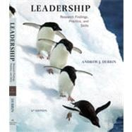 Leadership: Research Findings, Practice, and Skills, 6th Edition