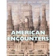 American Encounters : Art, History, and Cultural Identity