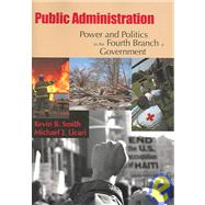Power and Politics in the Fourth Branch of Government : Public Administration