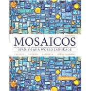 Mosaicos, Volume 3 with MySpanishLab with Pearson eText -- Access Card Package (one-semester access)