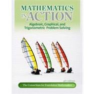 Mathematics in Action : Algebraic, Graphical, and Trigonomtric Problem Solving plus MyMathLab/MyStatLab Student Access Code Card