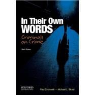 In Their Own Words : Criminals on Crime
