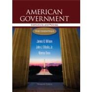 American Government: Institutions and Policies The Essentials