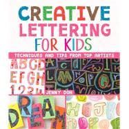 Creative Lettering for Kids Techniques and Tips from Top Artists