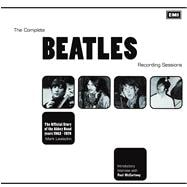 The Complete Beatles Recording Sessions The Official Story of the Abbey Road Years 1962-1970