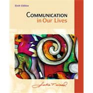Communication in Our Lives, 6th Edition