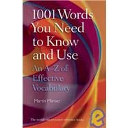 1001 Words You Need To Know and Use An A-Z of Effective Vocabulary