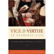 Vice and Virtue in Everyday Life : Introductory Readings in Ethics