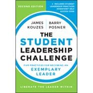 The Student Leadership Challenge Five Practices for Becoming an Exemplary Leader
