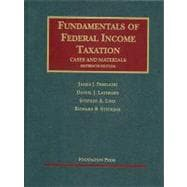 Fundamentals of Federal Income Taxation: Cases and Materials