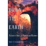 Down to Earth Nature's Role in American History