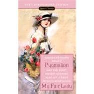 Pygmalion and My Fair Lady (50th Anniversary Edition) 9780451530097R
