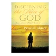 Discerning the Voice of God How to Recognize When God Speaks