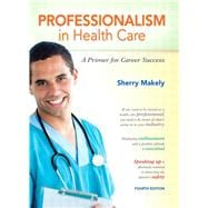 Professionalism in Healthcare : A Primer for Career Success