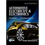 Today's Technician : Automotive Electricity and Electronics Classroom and Shop Manual Pack