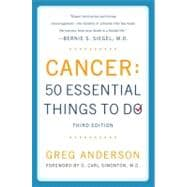 Cancer: 50 Essential Things to Do Third Edition