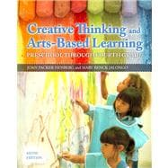 Creative Thinking and Arts-Based Learning Plus Video-Enhanced Pearson eText -- Access Card Package