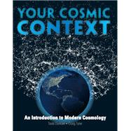 Your Cosmic Context : An Introduction to Modern Cosmology