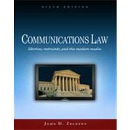 Communications Law: Liberties, Restraints, and the Modern Media, 6th Edition