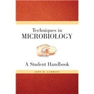 Techniques for Microbiology A Student Handbook