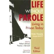 Life Without Parole : Living in Prison Today