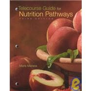 Telecourse Guide for Nutrition Pathways: Introduction to Nutrition