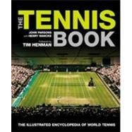 The Tennis Book The Illustrated Encyclopedia of World Tennis