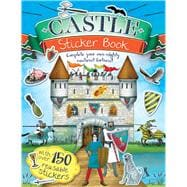 Castle Sticker Book Complete Your Own Mighty, Medieval Fortress!