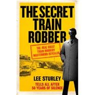 The Secret Train Robber 9781785030130R