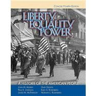 Liberty, Equality, Power A History of the American People, Concise Edition