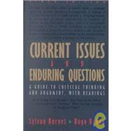 Current Issues and Enduring Questions : A Guide to Critical Thinking and Argument with Readings