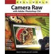 Real World Camera Raw with Adobe Photoshop CS4