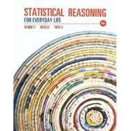 Statistical Reasoning for Everyday Life Plus NEW MyStatLab with Pearson eText -- Access Card Package