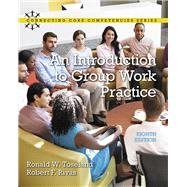 Introduction to Group Work Practice, An, with Enhanced Pearson eText -- Access Card Package