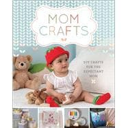Mom Crafts DIY Crafts for the Expectant Mom