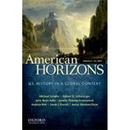 American Horizons, Concise U.S. History in a Global Context, Volume I: To 1877