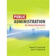 Public Administration: An Action Orientation, 6th Edition